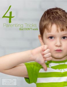 Parenting tricks that do not work. Time to end the frustration!