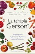 la terapia gerson: el programa nutricional definitivo para salvar vidas-charlotee gerson-9788497777117