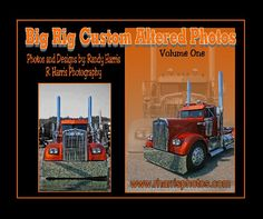 A collection of custom computer altered photos of Big Rigs from The Big Rig Weekend Truck Shows in Chilliwack, B.C.