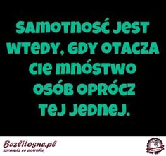samotność Calm, Inspirational Quotes, Thoughts, My Love, Funny, Inspired, Quotes, Love, Life Coach Quotes