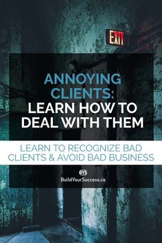 Every self-employed entrepreneur will find at least one of these types of clients. Learn to recognize annoying clients and avoid bad business!