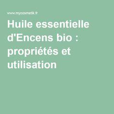 Huile essentielle d'Encens bio : propriétés et utilisation