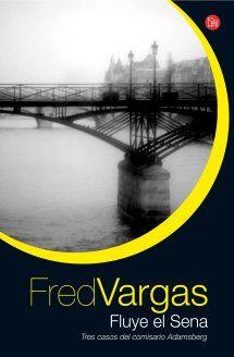 Fred Vargas - Fluye el Sena (2012) #Adamsberg Fred Vargas, Reading, Books, Movie Posters, Books To Read, Train Tracks, Novels, Libros, Book