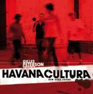 Gilles Peterson Presents Havana Cultura-new Cuba Sound