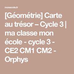 [Géométrie] Carte au trésor – Cycle 3 | ma classe mon école - cycle 3 - CE2 CM1 CM2 - Orphys