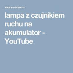 lampa z czujnikiem ruchu na akumulator - YouTube