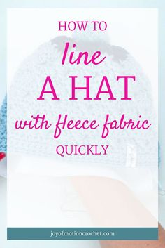 HOW TO: Line a Hat with Fleece Fabric. Learn how to line a handmade hat with fabric with Joy of Motion. Weave sew in. Crochet guides. Crochet tutorials. Free crochet tutorials. Free crochet guides. Crochet guides projects. Beginner Crochet Guides. Crochet
