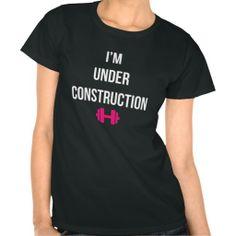 I'm Under Construction Tee Shirts