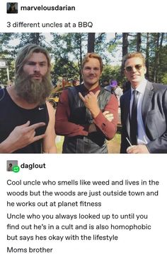marvelousdarian 3 different uncles at a BBQ ªdaglout Cool uncle who smells like weed and lives in the woods but the woods arejust outside town and he works out at planet fitness Uncle who you always Meme Comics, Funny Marvel Memes, Marvel Jokes, Marvel Dc Comics, Marvel Venom, Memes Humor, Dc Memes, Funny Memes, Hilarious