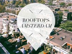The sun is finally back, time for a list with the best rooftops in Amsterdam! Check the list with four favourite spots and get your friends together!