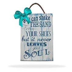You Can Shake The Sand From Your Shoes Wood Beach Sign.  This is a beautifully handcrafted wood sign for home interior wall decor. Made in the USA. The attention to detail will leave you overwhelmed.