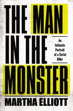 The Man in the Monster | Martha Elliott | 9781594204906 | NetGalley