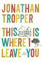 'This is where I leave you' by Jonathan Tropper