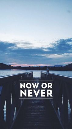 Now or never i wallpaper, wallpaper quotes, wallpaper backgrounds, pretty phone wallpaper, Inspirational Quotes Wallpapers, Motivational Quotes Wallpaper, Wallpaper Quotes, Phone Backgrounds, Wallpaper Backgrounds, Iphone Wallpaper, Scenery Wallpaper, Mobile Wallpaper, Frases Instagram