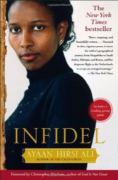 Infidel / Ayaan Hirsi Ali - so interesting and eye-opening