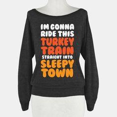 I'm Gonna Ride This Turkey Train Straight Into Sleepy Town