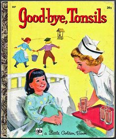 Here we have a Vintage Good-Bye Tonsils Golden Book from the year It is a cute little book full of great colorful illustrations. The book is in great shape with no scribbles or page tears. Great gift or to add to any book collection! Old Children's Books, Vintage Children's Books, Kid Books, Vintage Kids, Quiet Books, Vintage Travel, Vintage Nurse, Little Golden Books, Illustrations