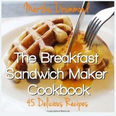 The Breakfast Sandwich Maker Cookbook: 45 Delicious Recipes, a book by Martha Drummond Greek Yogurt Breakfast, Breakfast Toast, Breakfast Recipes, Breakfast Sandwich Maker, Waffle Sandwich, Sandwich Maker Recipes, Yummy Food, Delicious Recipes, Amazing Recipes