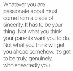 Lo que es tu pasion tiene que venir de un espacio de honestidad dentro de ti. No de lo q otros piensan. #journal
