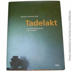 Tadelakt by Michael Johannes Ochs A truly remarkable material and technique, tadelakt is a traditional plaster that offers versatile design possibilities and an exquisite surface finish. This book offers a step-by-step approach to the technique, as well as a close look at its roots and the cultural traditions associated with it. Tadelakt: sinnlich, edel, individuell Tadelakt: sensual, elegant, individual