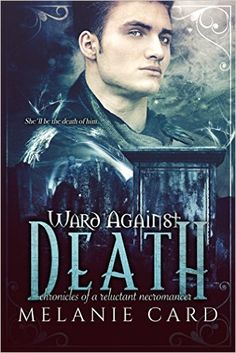 Amazon.com: Ward Against Death (Chronicles of a Reluctant Necromancer Book 1) eBook: Melanie Card: Kindle Store