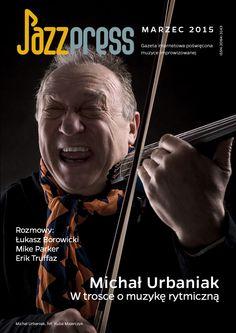 JazzPRESS - marzec 2015 Na okładce: Michał Urbaniak