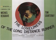 """""""The Loneliness of the Long Distance Runner"""" is a 1962 film that tells the story of """"a rebellious youth"""" (played by Tom Courtenay), sentenced to a borstal (boys' reformatory) for robbing a bakery, who rises through the ranks of the institution through his prowess as a long distance runner. During his solitary runs, reveries of his life and times before his incarceration lead him to re-evaluate his privileged status as the Governor's (played by Michael Redgrave) prize runner."""