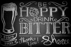 "M | Custom Beer Chalk Sign | ""Be Hoppy, Drink Bitter"" 