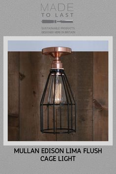 This Mullan Edison Lima Flush Cage Light is designed and manufactured in Ireland. The cage adds an industrial feel and this fitting looks great when lit with an edison filament lamp