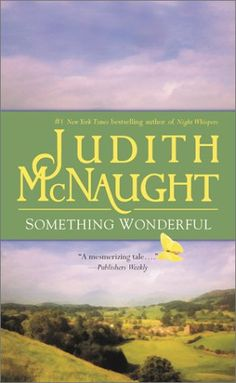 Something Wonderful  by Judith McNaught    My Favorite!!!