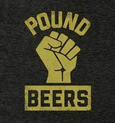 #MarchMadness - a perfect excuse to Pound Beers. http://www.bustedtees.com/poundbeer