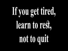 If you get tired learn to rest not to quit Life Quotes #Life #Quotes #Top #Famous #Best #Time #Inspirational #Motivational #Collection #Love #Positive #Cute #Beauty #Quotes #Art #Romance #Amazing #Flowers #Winter #painteditmyself #Landscape #relationships #coloringbook #Naturephotography #Life #painting #Sunset #wedding #Quote #snow #Wallpaper Famous Quotes The Best Quotes of All Time Famous Quotes Inspirational Quotes Motivational and Inspirational Quotes Collection Love Quotes Positive…