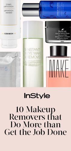 These 10 makeup removers are more than worthy of bragging rights.