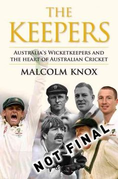 Keepers: The Players at the Heart of Australian Cricket