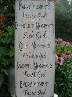 Happy Moments Praise God Difficult Moments Seek God Quiet Moments Worship God Painful Moments Trust God Every Moment Thank God Handmade and