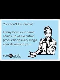 Funny Quotes About Drama Queens Drama Queen Quotes, Drama Quotes, Me Quotes, Funny Quotes, Work Drama, Great Quotes, Inspirational Quotes, Drama Funny, E Cards