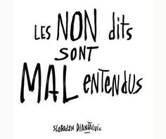 Les non dits sont mal entendus. Quotable Quotes, Motivational Quotes, Inspirational Quotes, Favorite Quotes, Best Quotes, Love Quotes, More Than Words, Some Words, Funny Picture Quotes