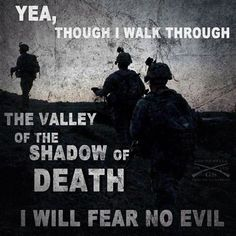 Psalm 23 - God please protect and watch over every soldier and Marine.