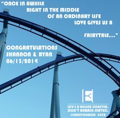 Congratulations @ff263 and @Shannon Elizabeth just married !   Life's a roller coaster. Don't remain seated. @ENJOYOURIDE #EYR www.looseleafbrands.com   Key concepts: Rollercoaster track resembles the infinity symbol and the continuation instead of a period at the end of the quote.