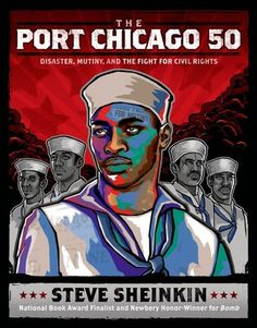"""Read """"The Port Chicago 50 Disaster, Mutiny, and the Fight for Civil Rights"""" by Steve Sheinkin available from Rakuten Kobo. An astonishing World War II military story of civil rights from New York Times bestselling author and Newbery Honor reci. Ya Books, Good Books, Books To Read, Women In America, National Book Award, Books For Teens, Black History Month, African American History, History Books"""