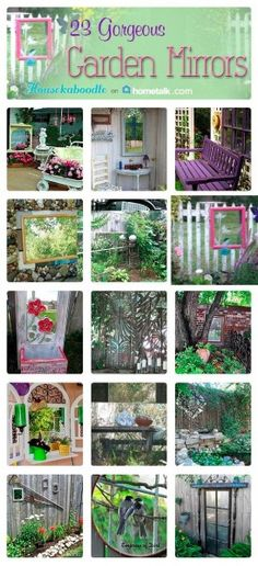 23 Gorgeous Garden Mirrors   curated by 'Housekaboodle' blog!