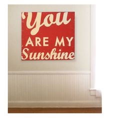 You are My Sunshine $125