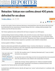 """Retraction: Vatican now confirms almost 400 priests defrocked for sex abuse. > """"Cabalistic Christianity, which is catholic Christianity, and which has prevailed for 1,500 years, has received a mortal wound, of which the monster must finally die. Yet so strong is his constitution, that he may endure for centuries before he expires."""" John Adams - an American statesman, diplomat and political theorist. A leading champion of independence in 1776, he was the second President of the United States."""