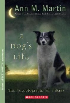 A Dog's Life: The Autobiography of a Stray by Ann M. Martin