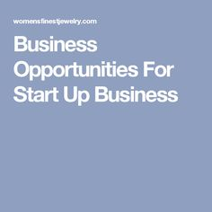 Business Opportunities For Start Up Business