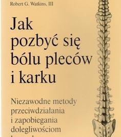 jak_pozbyc_sie_bolu_plecow_i_karku_niezawodne_metody_przeciwdzialania_i_zapobiegania_dolegliwosciom_kregoslupa_IMAGE1_304302 Physique, How To Plan, Diet Tips, Physicist, Physics, Body Types