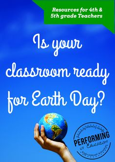 Is your classroom ready for Earth Day? Here are some great ideas for 4th & 5th grade classrooms. #earthday