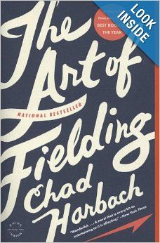 To Read - The Art of Fielding: A Novel: Chad Harbach: 9780316126670: Amazon.com: Books