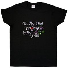 On My Diet Wine is My Fruit Rhinestone T-Shirt