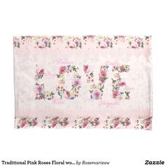 """Traditional Pink Roses Floral word """"Love"""" Pillow Case"""